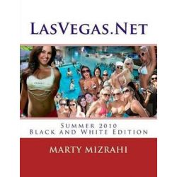 Lasvegas.Net, Summer Edition 2010: Black and White by Marty Mizrahi | 9781494746506 | Booktopia