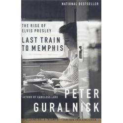 Last Train to Memphis, The Rise of Elvis Presley by Peter Guralnick | 9780316332255 | Booktopia