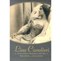 Lina Cavalieri, the Life of Opera's Greatest Beauty, 1874-1944 by Paul Fryer | 9780786416851 | Booktopia Pozostałe