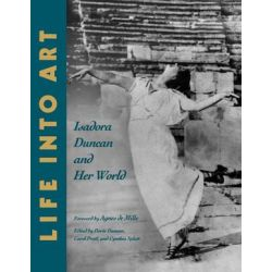 Life Into Art, Isadora Duncan and Her World by Doree Duncan | 9780393346428 | Booktopia