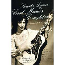 Loretta Lynn, Coal Miner's Daughter by Loretta Lynn | 9780307741233 | Booktopia
