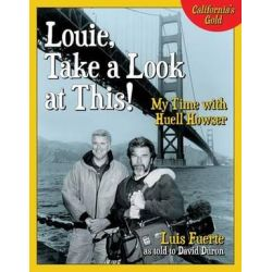Louie, Take a Look at This!, My Time with Huell Howser by Luis Fuerte | 9781945551024 | Booktopia Biografie, wspomnienia