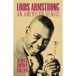 Louis Armstrong, An American Genius by James Lincoln Collier | 9780195037272 | Booktopia Pozostałe