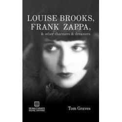 Louise Brooks, Frank Zappa, & Other Charmers & Dreamers by Tom Graves | 9781942531081 | Booktopia Biografie, wspomnienia