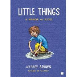 Little Things, A Memoir in Slices by Jeffrey Brown | 9781416549468 | Booktopia Biografie, wspomnienia