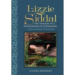 Lizzie Siddal by Lucinda Dickens Hawksley | 9780233005072 | Booktopia Pozostałe