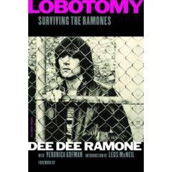 Lobotomy, Surviving the Ramones by Dee Dee Ramone   9780306824982   Booktopia Biografie, wspomnienia