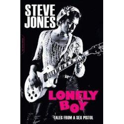 Lonely Boy, Tales from a Sex Pistol by Steve Jones | 9780306903175 | Booktopia Pozostałe