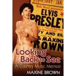 Looking Back To See, A Country Music Memoir by Maxine Brown | 9781557289346 | Booktopia Biografie, wspomnienia