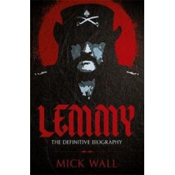 Lemmy, The Definitive Biography by Mick Wall | 9781409160274 | Booktopia