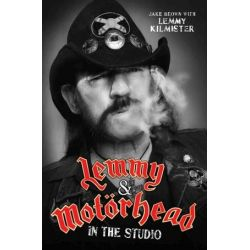 Lemmy and Motorhead, In the Studio by Jake Brown | 9781786061249 | Booktopia