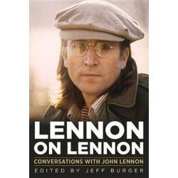 Lennon on Lennon, Conversations with John Lennon by Jeff Burger | 9781613748244 | Booktopia