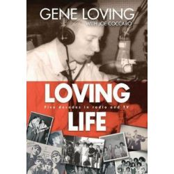 Loving Life, Five Decades in Radio and TV by Gene Loving | 9781633932746 | Booktopia