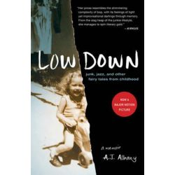 Low Down, Junk, Jazz, and Other Fairy Tales from Childhood by A. J. Albany | 9781935639763 | Booktopia Biografie, wspomnienia