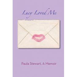 Lucy Loved Me - A Memoir by Paula Stewart | 9781629332260 | Booktopia Pozostałe