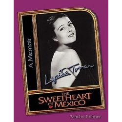 Lupita Tovar the Sweetheart of Mexico, A Memoir by Pancho Kohner | 9781450084567 | Booktopia Pozostałe