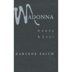 Madonna, Bawdy and Soul by Karlene Faith | 9780802080639 | Booktopia