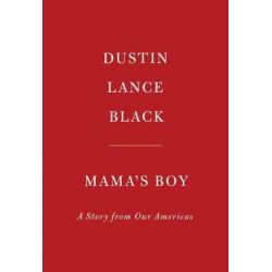 Mama's Boy, A Story from Our Americas by Dustin Lance Black | 9781524733278 | Booktopia Biografie, wspomnienia