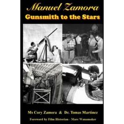Manuel Zamora, Gunsmith to the Stars by MS Cory Zamora | 9781508735601 | Booktopia Pozostałe
