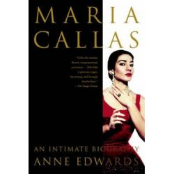 Maria Callas, An Intimate Biography by Anne Edwards | 9780312310028 | Booktopia Pozostałe