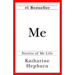 Me, Stories of My Life by Katharine Hepburn | 9780345410092 | Booktopia