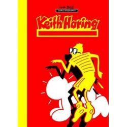 Milestones of Art, Keith Haring: Next Stop Art by Willie Bloess | 9780985237462 | Booktopia
