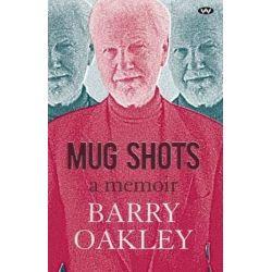 Mug Shots, A memoir by Barry Oakley | 9781743051672 | Booktopia