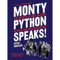 Monty Python Speaks, Revised and Updated Edition, The Complete Oral History by David Morgan | 9780062866448 | Booktopia