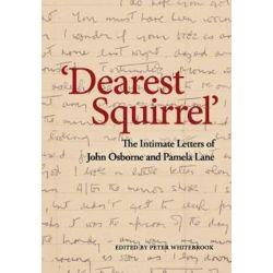 My Abiding Passion, The Letters of John Osborne and Pamela Lane by John Osborne   9781786823922   Booktopia