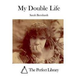 My Double Life by Sarah Bernhardt | 9781519597342 | Booktopia Pozostałe