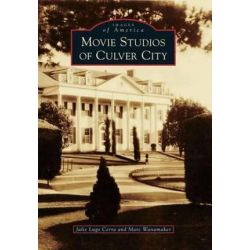 Movie Studios of Culver City, Images of America Series by Julie Lugo Cerra | 9780738582009 | Booktopia