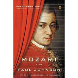 Mozart, A Life by Paul Johnson | 9780143126065 | Booktopia