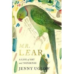 Mr. Lear, A Life of Art and Nonsense by Jenny Uglow | 9780374113339 | Booktopia Biografie, wspomnienia