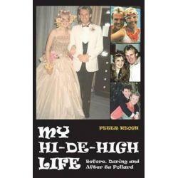 My Hi-De-High Life by Peter Keogh   9781910295045   Booktopia Biografie, wspomnienia