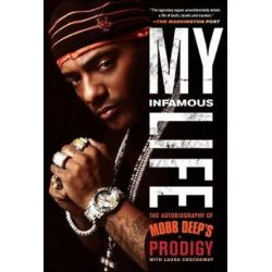 "My Infamous Life, Autobiography of Mobb Deep's Prodigy by Albert ""Prodigy"" Johnson 