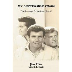 My Lettermen Years, The Journey to Hell and Back! by Jim Pike | 9781475940794 | Booktopia Pozostałe