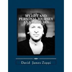 My Life and Personal Journey as a Musician by David James Zoppi | 9781523868810 | Booktopia Pozostałe