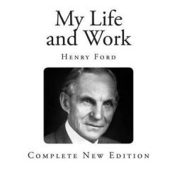 My Life and Work by Henry Ford, Jr. | 9781492849872 | Booktopia Biografie, wspomnienia