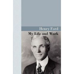 My Life and Work, Akasha Classic Series by Henry Ford | 9781605120263 | Booktopia Biografie, wspomnienia