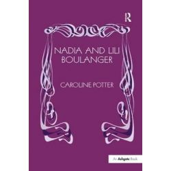 Nadia and Lili Boulanger by Caroline Potter | 9780754604723 | Booktopia Biografie, wspomnienia