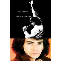 Neil Diamond - Golden Anniversary, The Jewish Elvis! by Steven King   9781986209786   Booktopia Biografie, wspomnienia