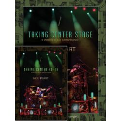 Neil Peart: Taking Center Stage Combo Pack, A Lifetime of Live Performance by Neil Peart | 9781480394544 | Booktopia