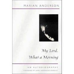 My Lord, What a Morning, an Autobiography by Marian Anderson | 9780252070532 | Booktopia