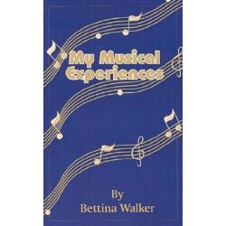 My Musical Experiences by Bettina Walker | 9781589632165 | Booktopia