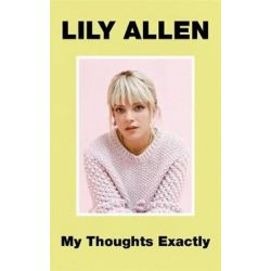My Thoughts Exactly, The No.1 Bestseller by Lily Allen | 9781911600893 | Booktopia