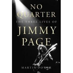 No Quarter, The Three Lives of Jimmy Page by Martin Power | 9781783058211 | Booktopia Biografie, wspomnienia