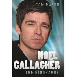 Noel Gallagher - the Biography by Lucian Randall | 9781857829563 | Booktopia Biografie, wspomnienia