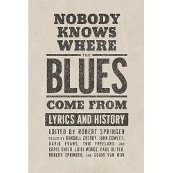 Nobody Knows Where the Blues Come from, Lyrics and History by Robert Springer | 9781934110294 | Booktopia