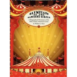 Olympians of the Sawdust Circle, A Biographical Dictionary of the Nineteenth Century American Circus by William L. Slout | 9780809503100 | Booktopia Biografie, wspomnienia
