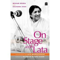 On Stage with Lata by Mohan Deora | 9789352643165 | Booktopia